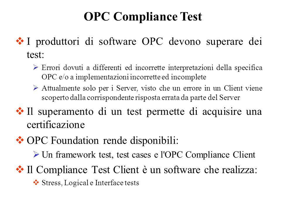 OPC Compliance TestI produttori di software OPC devono superare dei test: