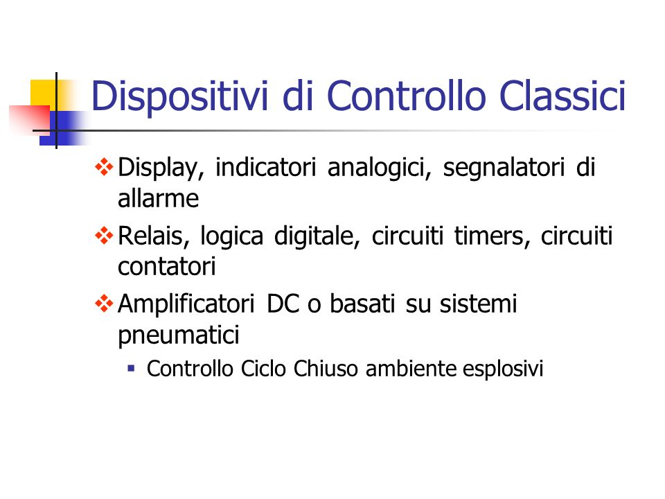 Dispositivi di Controllo Classici