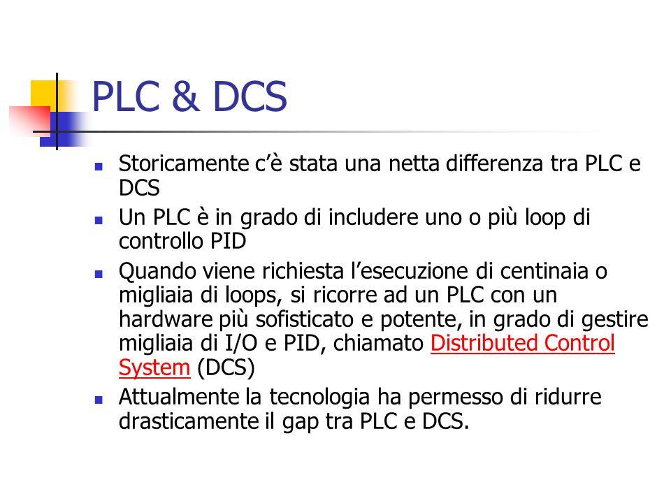 PLC & DCS Storicamente c'è stata una netta differenza tra PLC e DCS