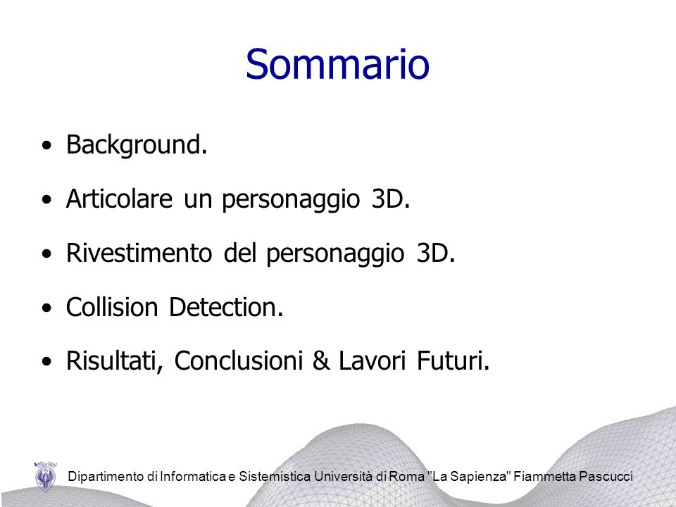 Sommario Background. Articolare un personaggio 3D.