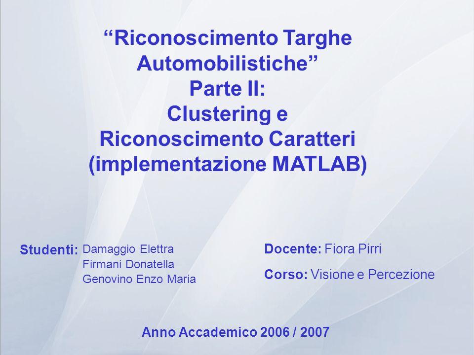 Riconoscimento Targhe Automobilistiche Parte II: Clustering e Riconoscimento Caratteri (implementazione MATLAB)