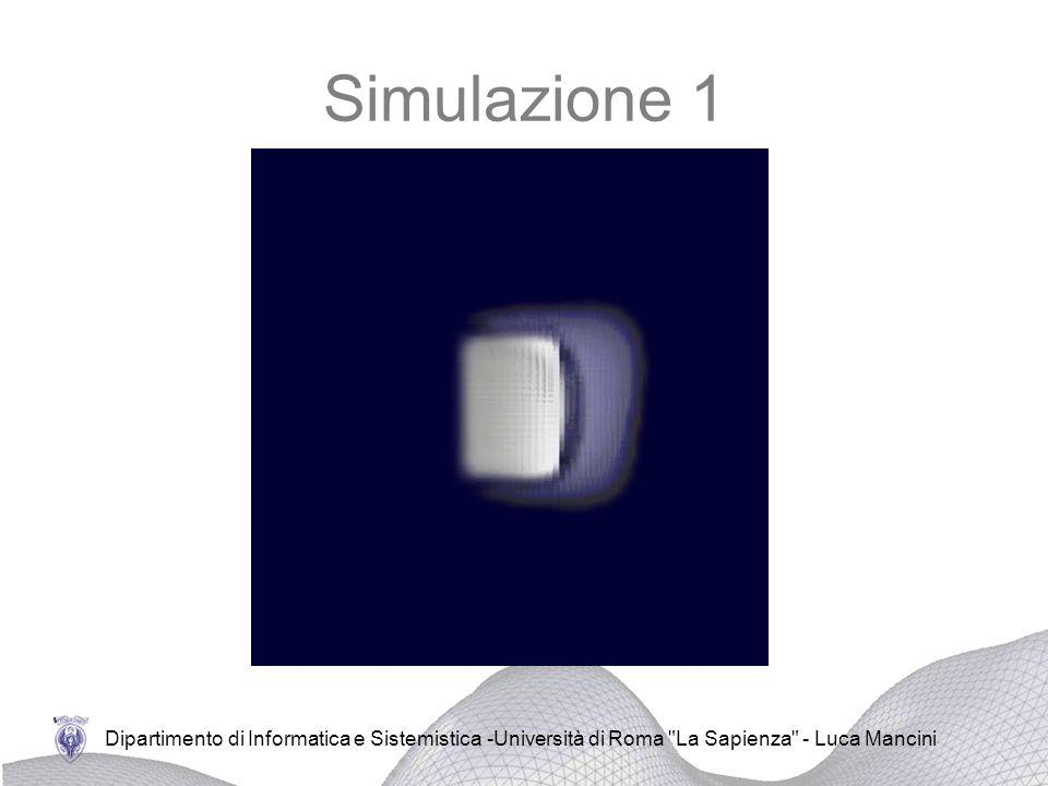 Simulazione 1 Dipartimento di Informatica e Sistemistica -Università di Roma La Sapienza - Luca Mancini.