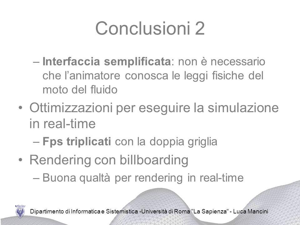 Conclusioni 2 Ottimizzazioni per eseguire la simulazione in real-time