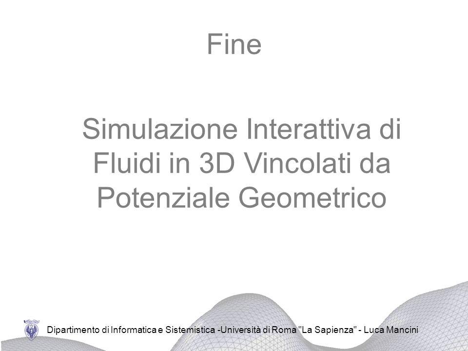 Fine Simulazione Interattiva di Fluidi in 3D Vincolati da Potenziale Geometrico.