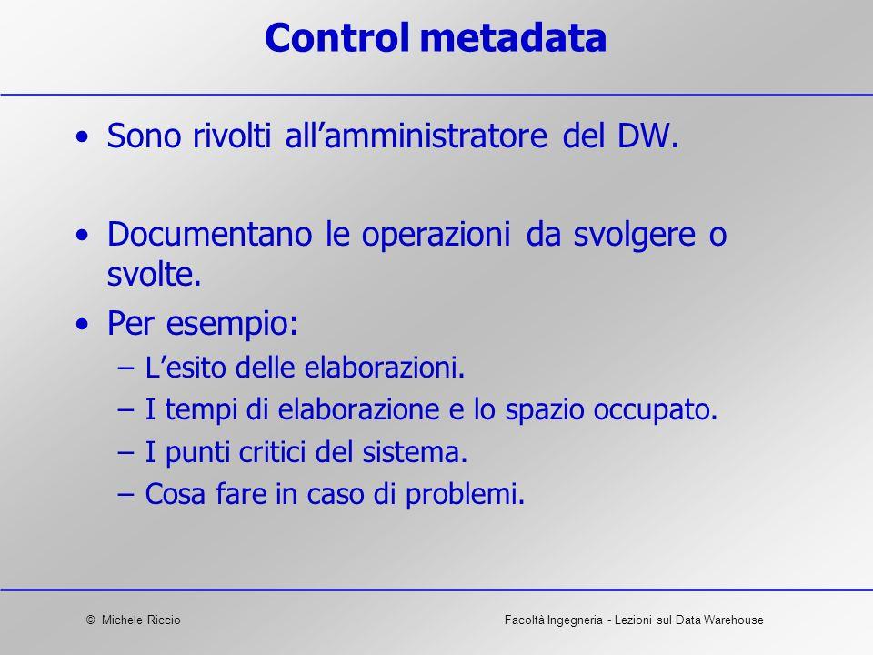 Control metadata Sono rivolti all'amministratore del DW.