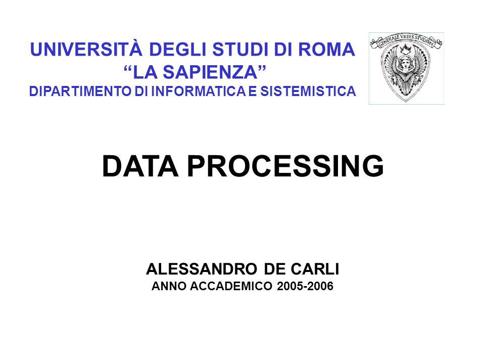 DATA PROCESSING UNIVERSITÀ DEGLI STUDI DI ROMA LA SAPIENZA