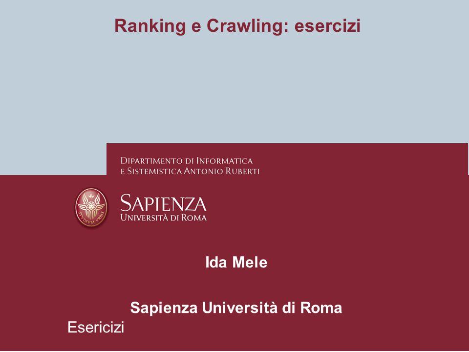 Ranking e Crawling: esercizi Sapienza Università di Roma
