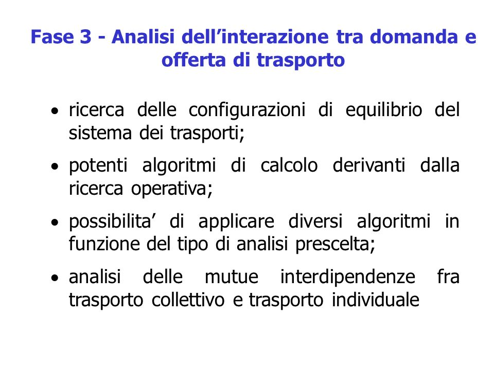 Fase 3 - Analisi dell'interazione tra domanda e offerta di trasporto