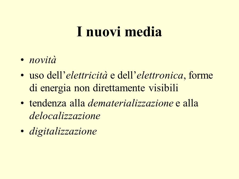 I nuovi media novità. uso dell'elettricità e dell'elettronica, forme di energia non direttamente visibili.