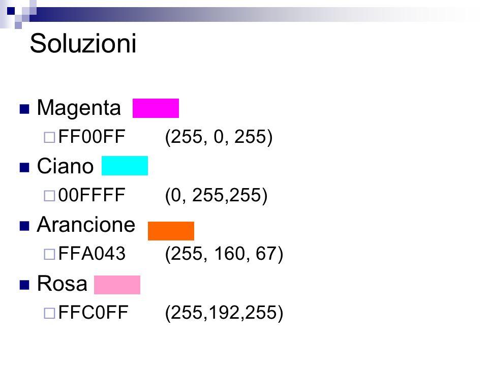 Soluzioni Magenta Ciano Arancione Rosa FF00FF (255, 0, 255)