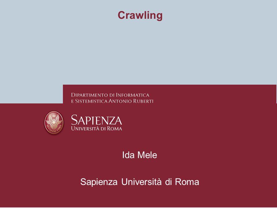Crawling Ida Mele Sapienza Università di Roma Ilaria Bordino Ida Mele