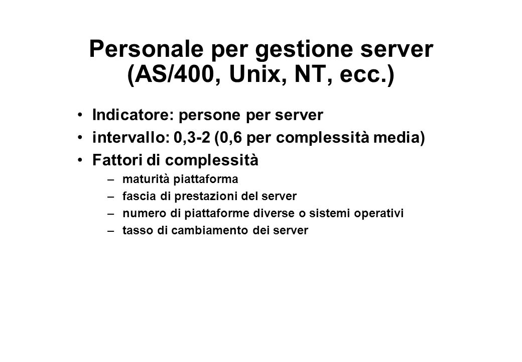 Personale per gestione server (AS/400, Unix, NT, ecc.)