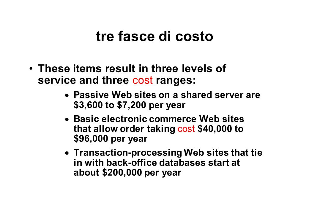 tre fasce di costo These items result in three levels of service and three cost ranges: