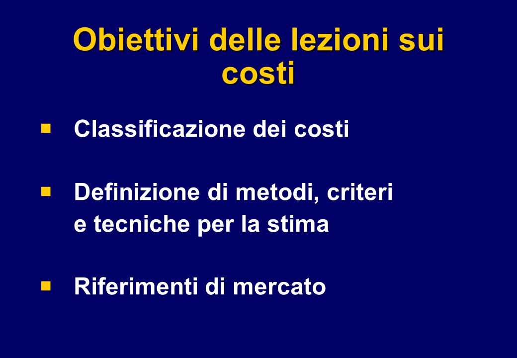 Obiettivi delle lezioni sui costi