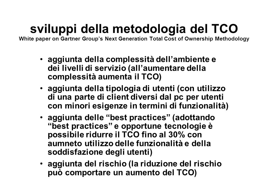 sviluppi della metodologia del TCO White paper on Gartner Group's Next Generation Total Cost of Ownership Methodology