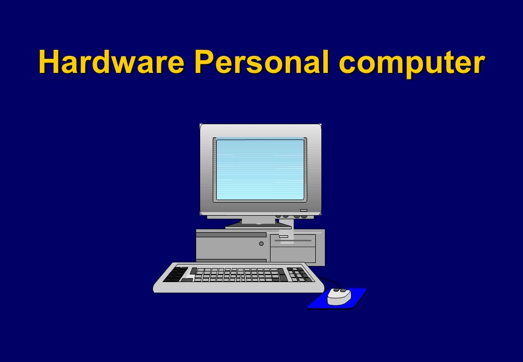 Hardware Personal computer