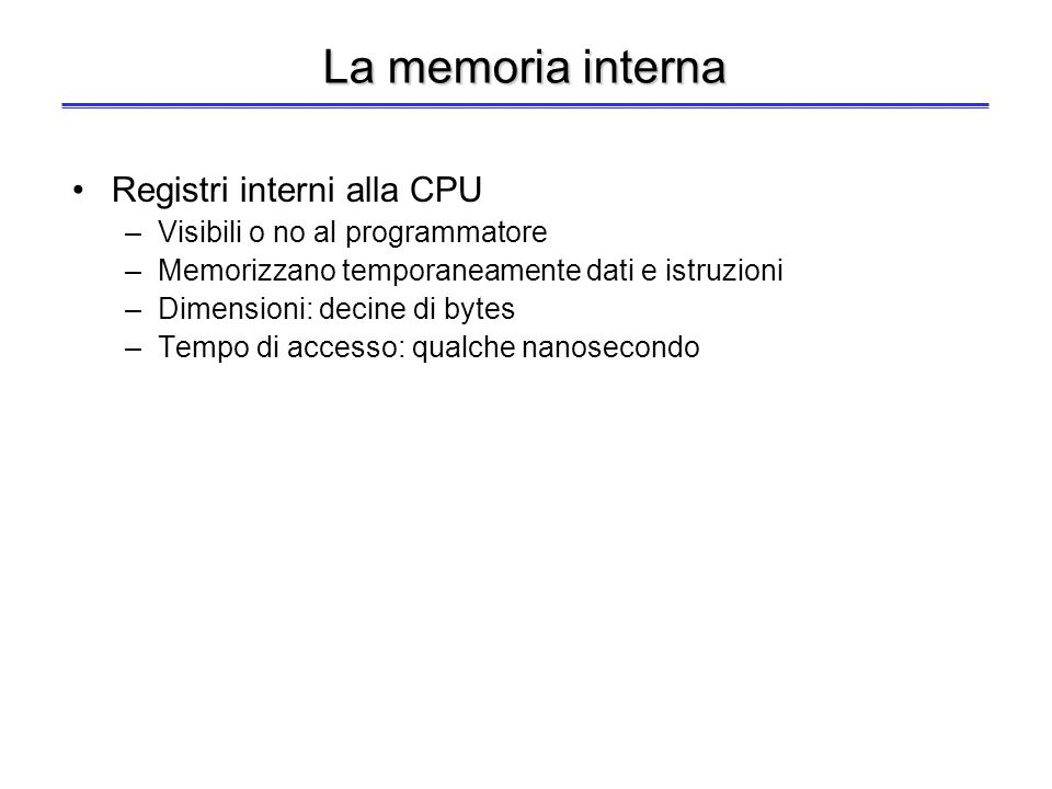 La memoria interna Registri interni alla CPU
