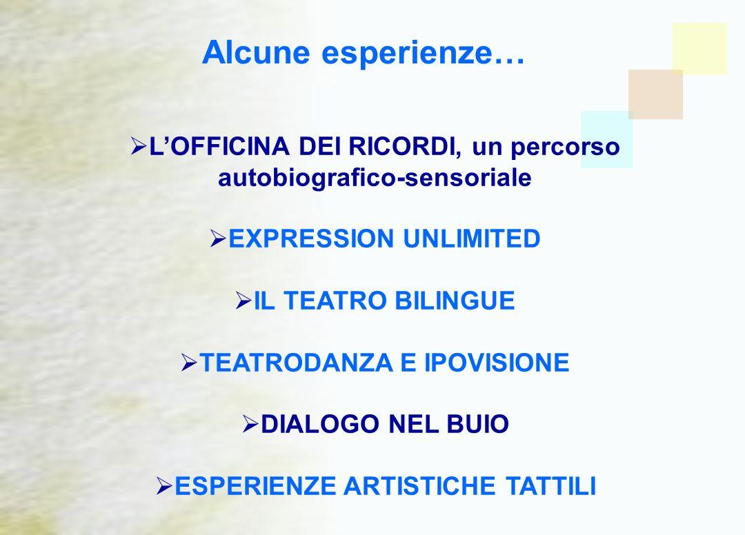 Alcune esperienze… L'OFFICINA DEI RICORDI, un percorso autobiografico-sensoriale. EXPRESSION UNLIMITED.