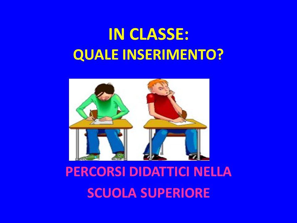 IN CLASSE: QUALE INSERIMENTO