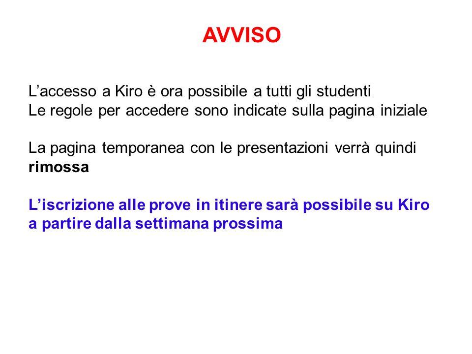 AVVISO L'accesso a Kiro è ora possibile a tutti gli studenti