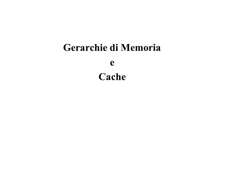 Gerarchie di Memoria e Cache