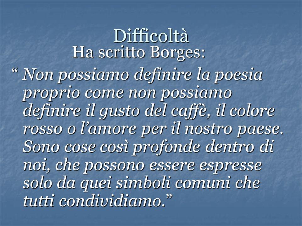 Difficoltà Ha scritto Borges: