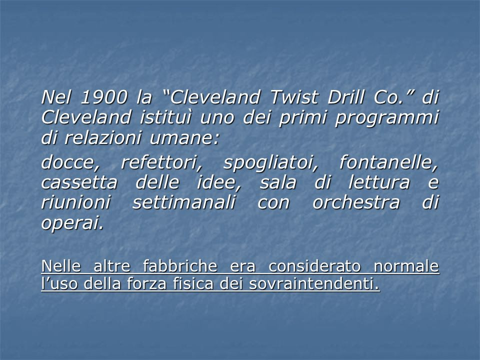 Nel 1900 la Cleveland Twist Drill Co