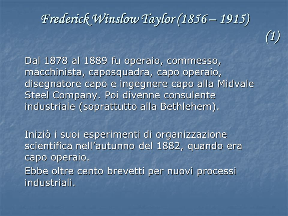 Frederick Winslow Taylor (1856 – 1915) (1)