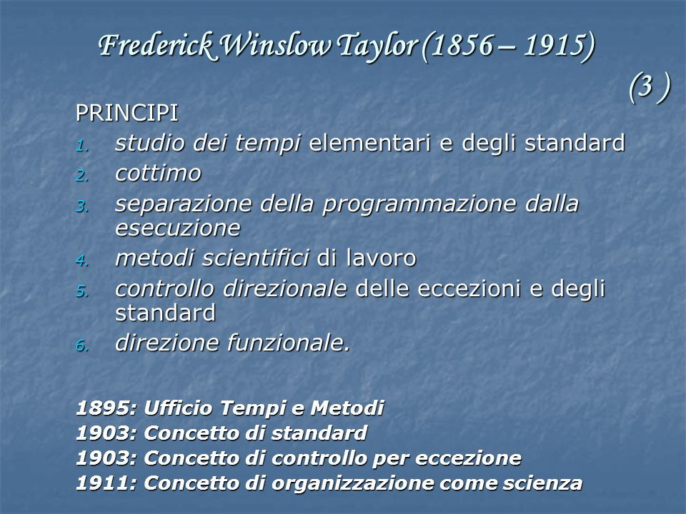 Frederick Winslow Taylor (1856 – 1915) (3 )