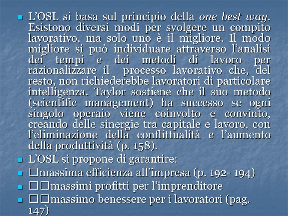 L'OSL si basa sul principio della one best way