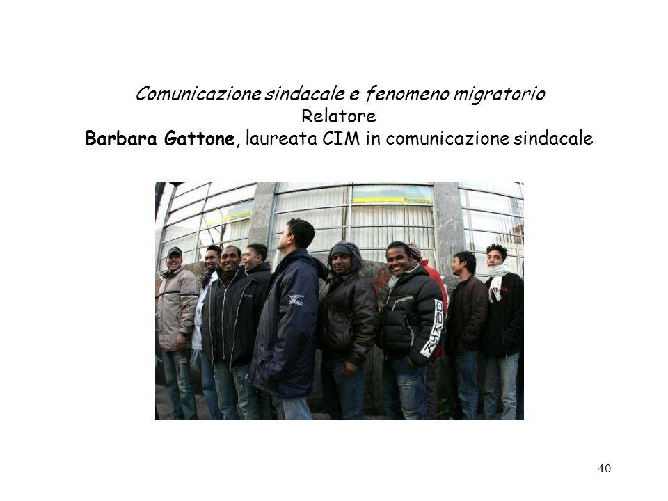 Comunicazione sindacale e fenomeno migratorio Relatore Barbara Gattone, laureata CIM in comunicazione sindacale