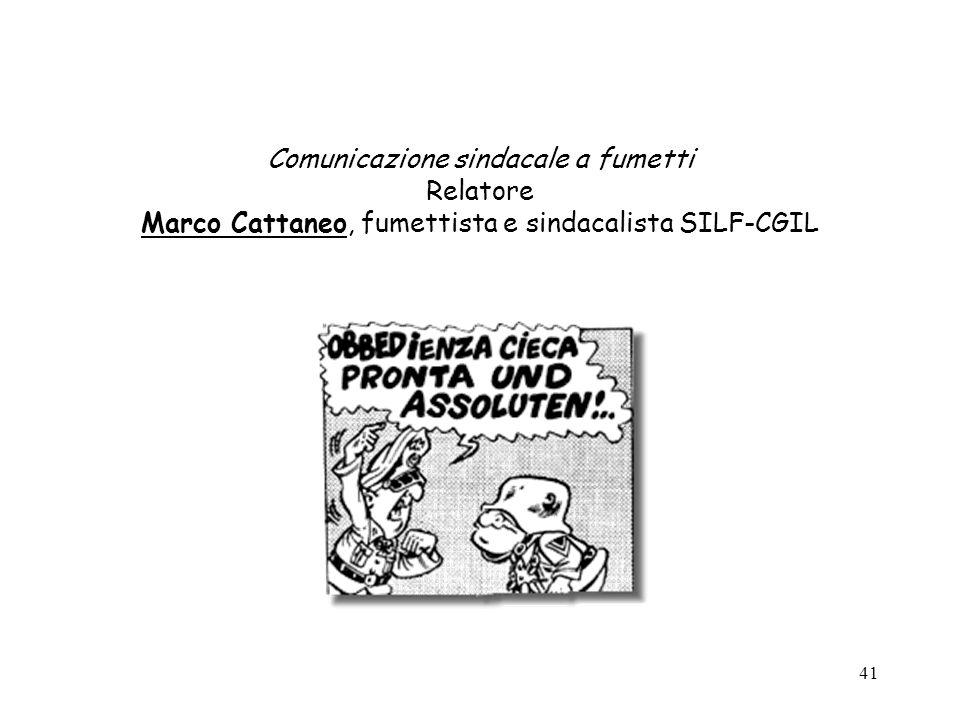 Comunicazione sindacale a fumetti Relatore Marco Cattaneo, fumettista e sindacalista SILF-CGIL