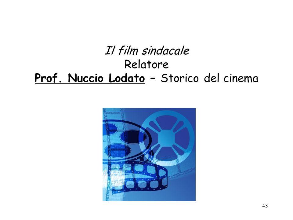 Il film sindacale Relatore Prof. Nuccio Lodato – Storico del cinema