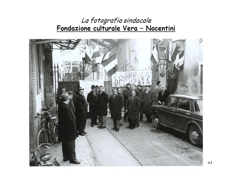 La fotografia sindacale Fondazione culturale Vera – Nocentini