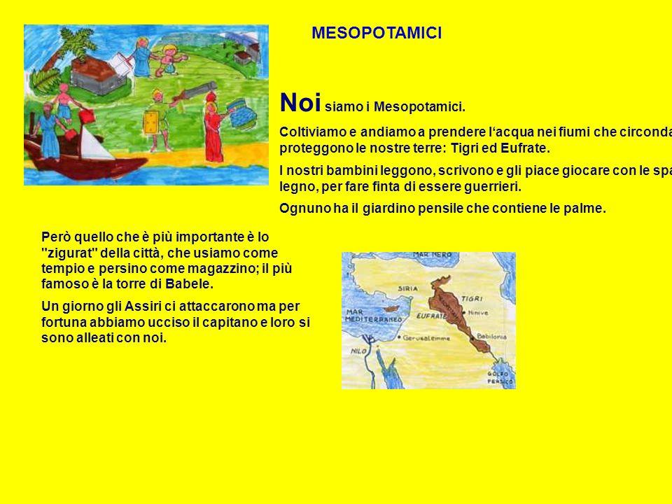 Noi siamo i Mesopotamici.