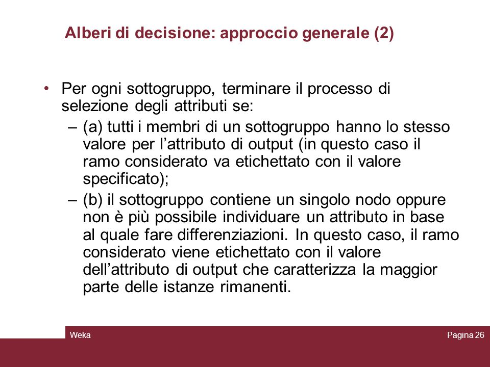 Alberi di decisione: approccio generale (2)