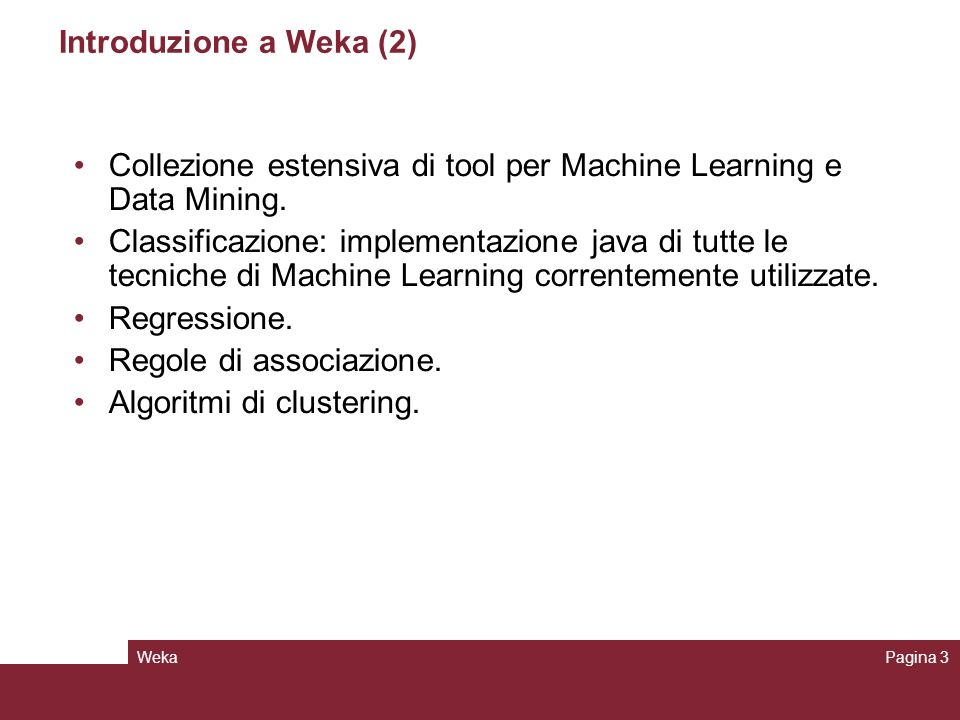 Collezione estensiva di tool per Machine Learning e Data Mining.
