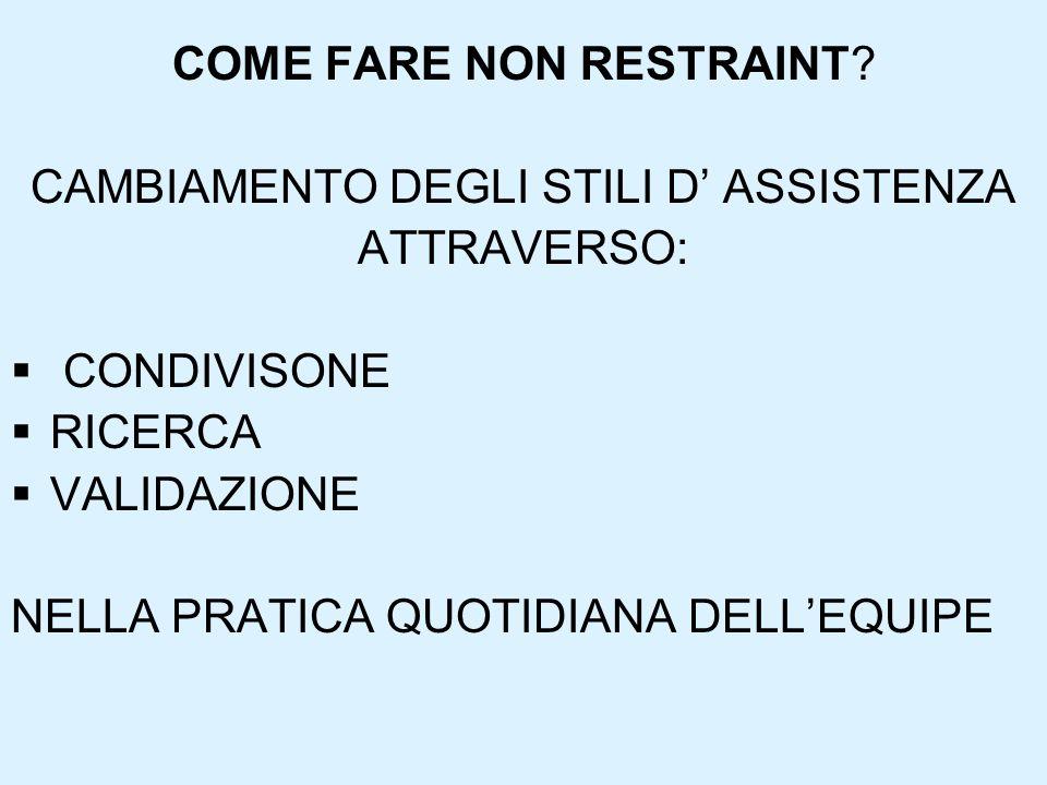 COME FARE NON RESTRAINT CAMBIAMENTO DEGLI STILI D' ASSISTENZA