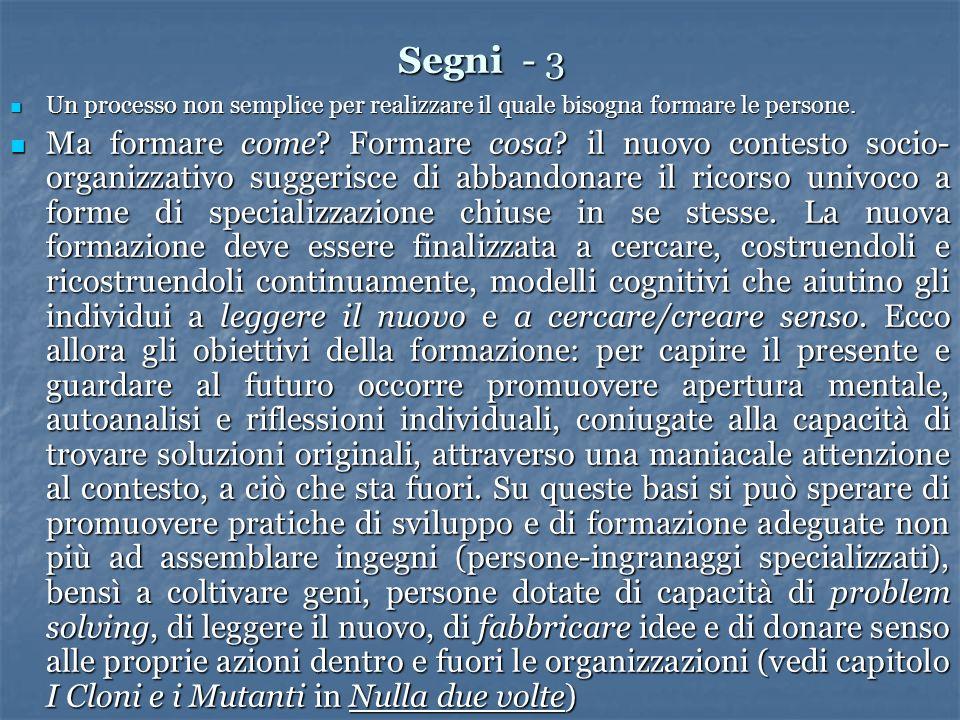 Segni - 3 Un processo non semplice per realizzare il quale bisogna formare le persone.
