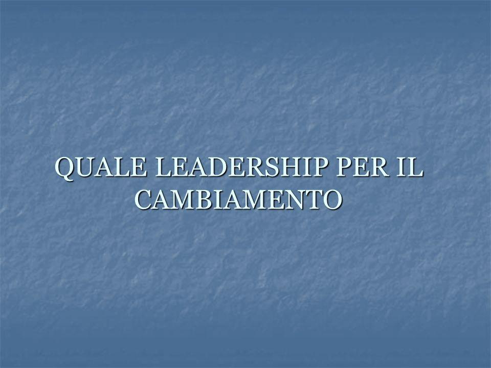 QUALE LEADERSHIP PER IL CAMBIAMENTO