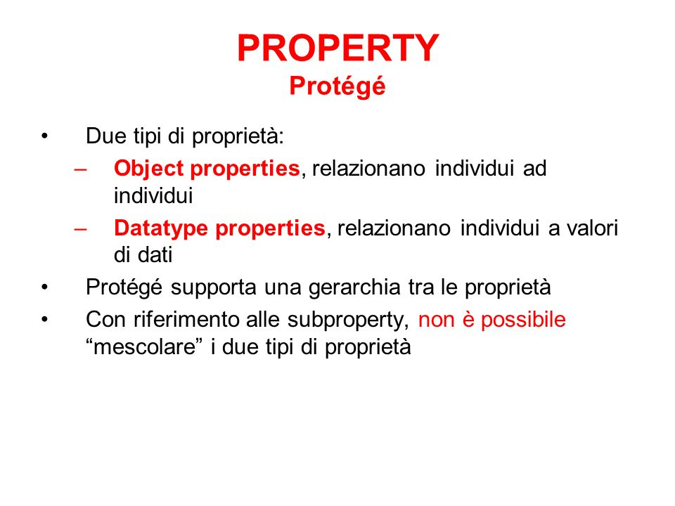 PROPERTY Protégé Due tipi di proprietà: