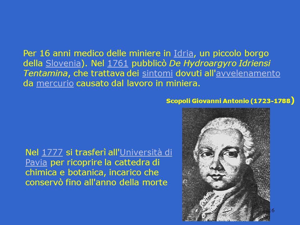 Per 16 anni medico delle miniere in Idria, un piccolo borgo della Slovenia). Nel 1761 pubblicò De Hydroargyro Idriensi Tentamina, che trattava dei sintomi dovuti all avvelenamento da mercurio causato dal lavoro in miniera.