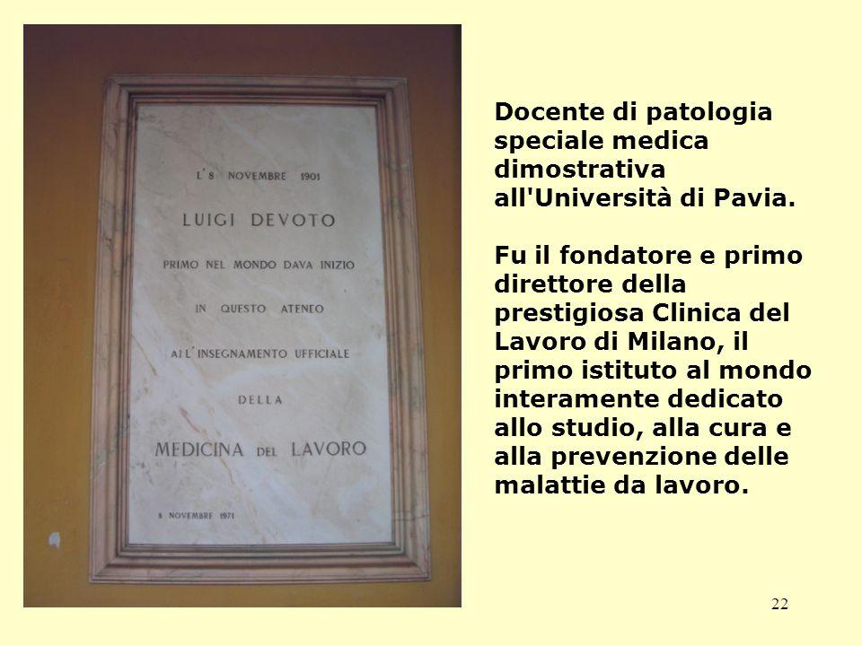 Docente di patologia speciale medica dimostrativa all Università di Pavia.
