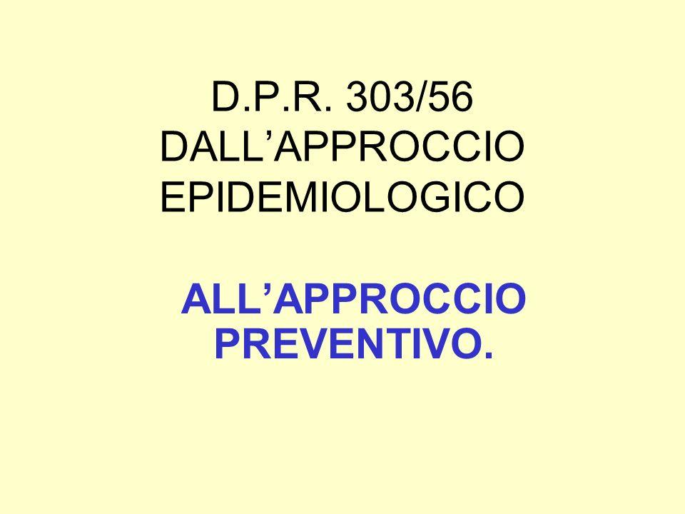 D.P.R. 303/56 DALL'APPROCCIO EPIDEMIOLOGICO