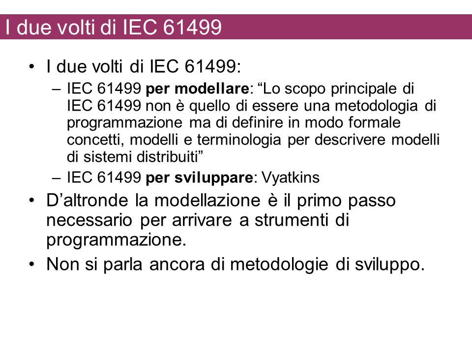 I due volti di IEC 61499 I due volti di IEC 61499: