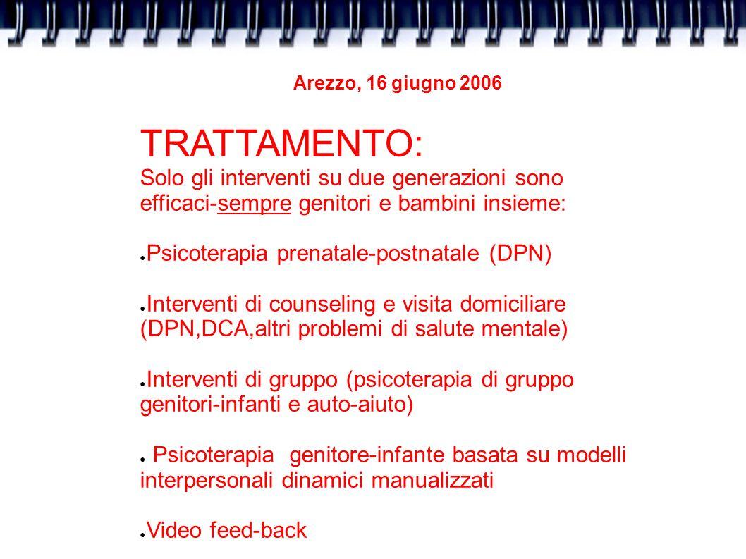Arezzo, 16 giugno 2006 TRATTAMENTO: Solo gli interventi su due generazioni sono efficaci-sempre genitori e bambini insieme: