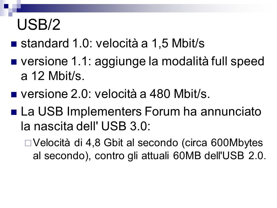 USB/2 standard 1.0: velocità a 1,5 Mbit/s