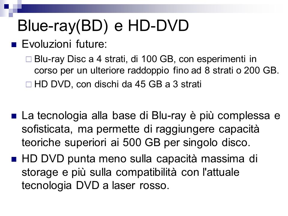 Blue-ray(BD) e HD-DVD Evoluzioni future: