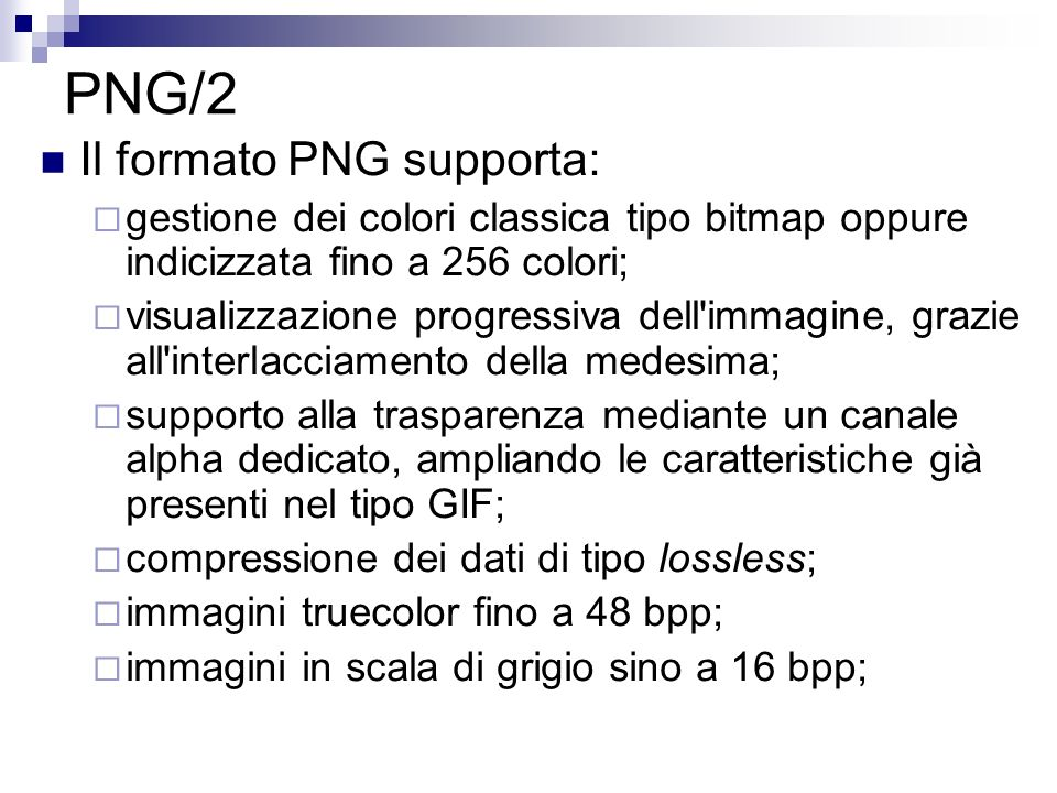 PNG/2 Il formato PNG supporta: