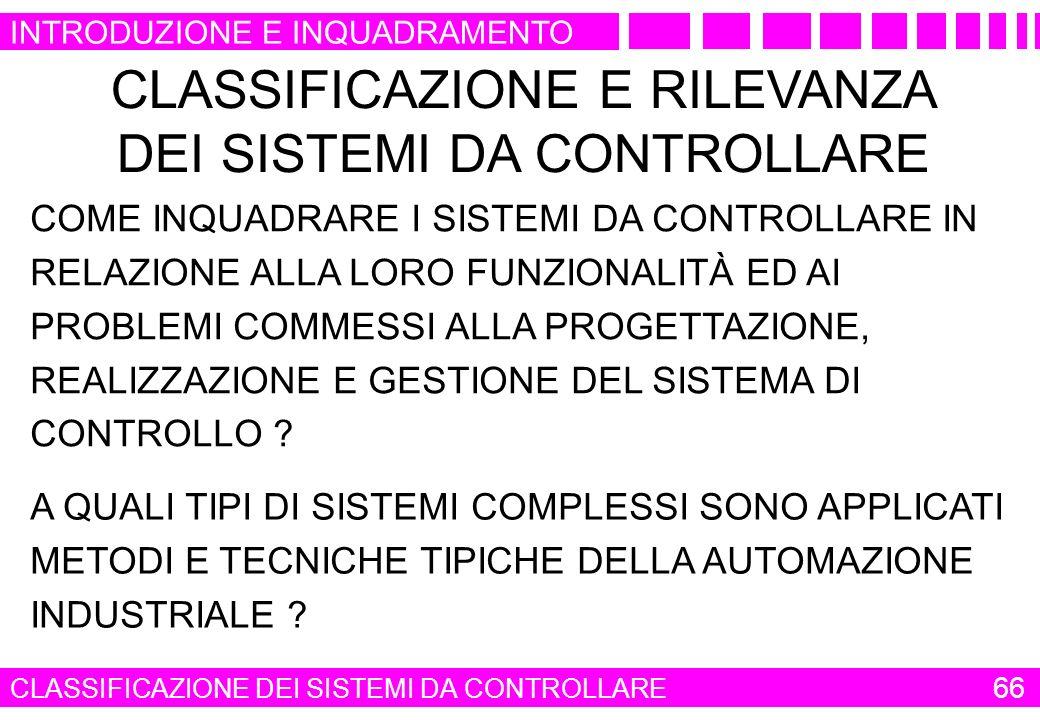 CLASSIFICAZIONE E RILEVANZA DEI SISTEMI DA CONTROLLARE